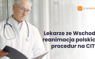 Lekarze ze Wschodu – reanimacja polskich procedur na CITO